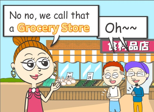 No no, we call that a grocery store.